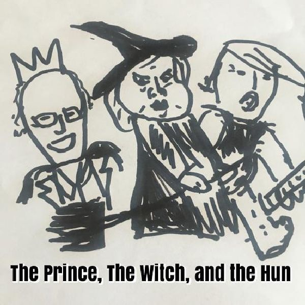 The Witch, the Prince and the Hun a Tale of America. 59226.jpeg