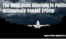 Deep State Attempts to Politically Assassinate Trump